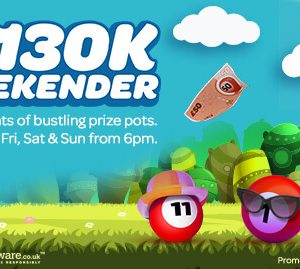 £130K every weekend at Sun Bingo